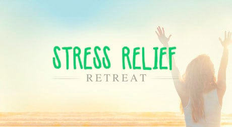 Stress Management Retreat Dallas, Austin, Houston, Texas, California, New York
